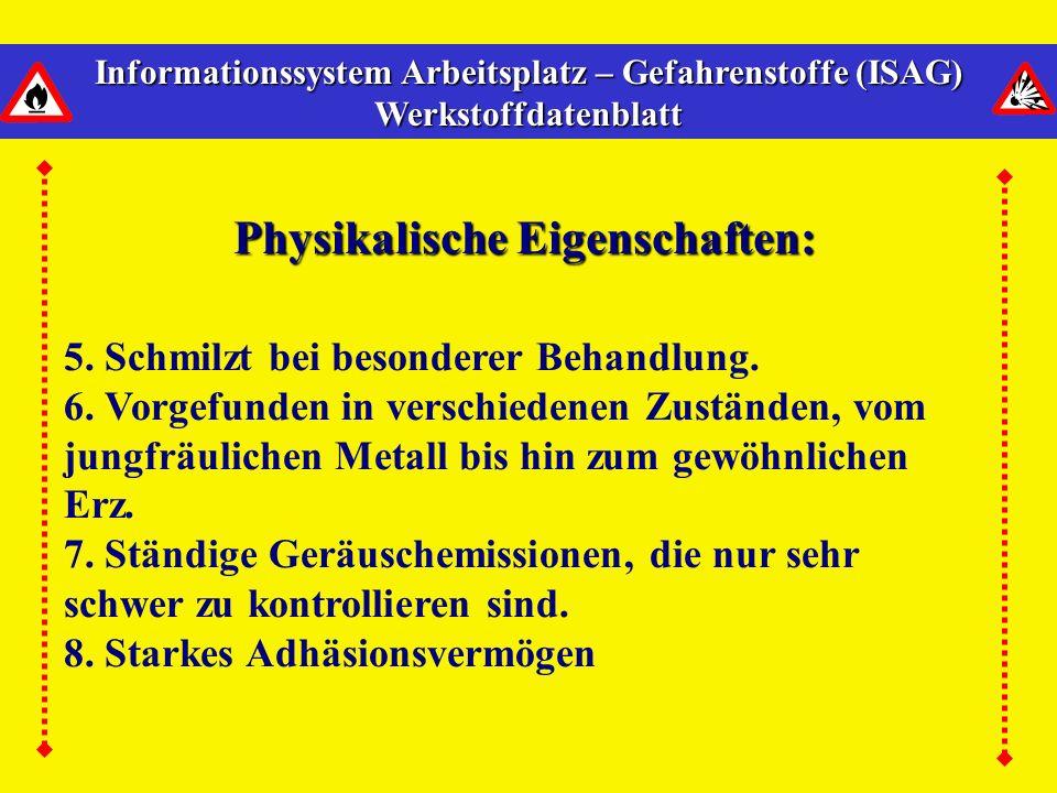 Informationssystem Arbeitsplatz – Gefahrenstoffe (ISAG) Werkstoffdatenblatt Physikalische Eigenschaften: 1. Oberfläche gewöhnlicherweise mit farbigem