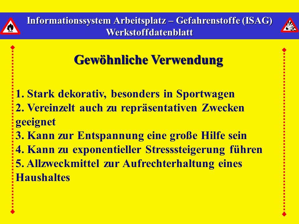 Informationssystem Arbeitsplatz – Gefahrenstoffe (ISAG) Werkstoffdatenblatt Gewöhnliche Verwendung 1.