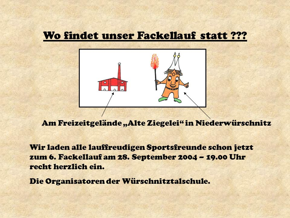 Informationen zum Fackellauf Motto: Freude am Laufen für jedermann. Daten:1. Fackellauf – 27.09.1999; 2. Fackellauf – 26.09.2000; 3. Fackellauf – 20.0