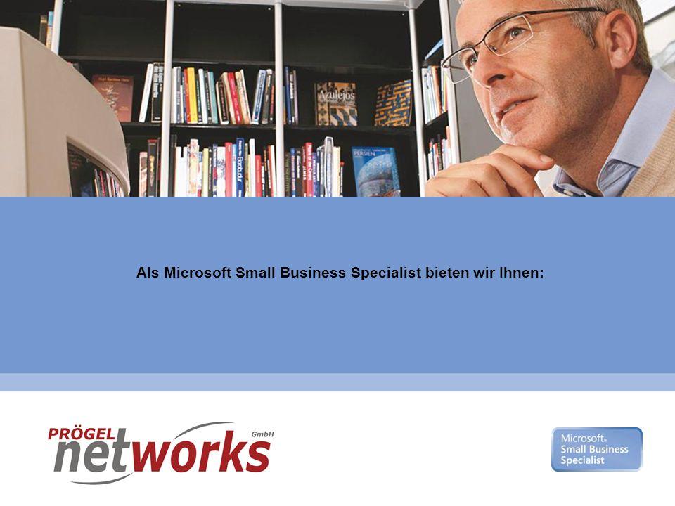 Microsoft Gold Certified Partner Als Microsoft Small Business Specialist bieten wir Ihnen: