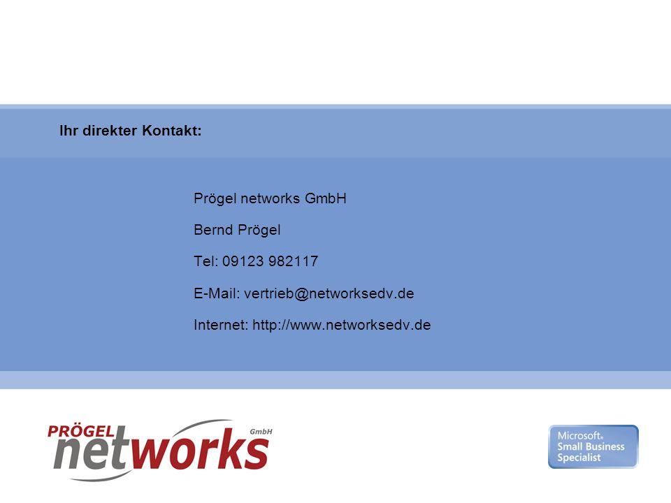 Microsoft Gold Certified Partner Ihr direkter Kontakt: Prögel networks GmbH Bernd Prögel Tel: 09123 982117 E-Mail: vertrieb@networksedv.de Internet: h