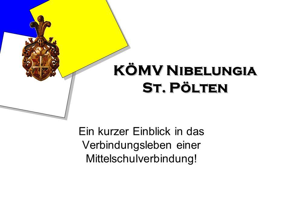 KÖMV Nibelungia St. Pölten Ein kurzer Einblick in das Verbindungsleben einer Mittelschulverbindung!