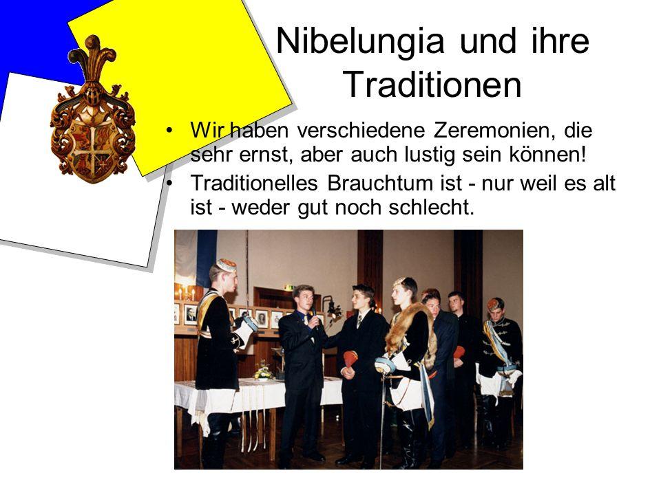 Nibelungia und ihre Traditionen Wir haben verschiedene Zeremonien, die sehr ernst, aber auch lustig sein können! Traditionelles Brauchtum ist - nur we