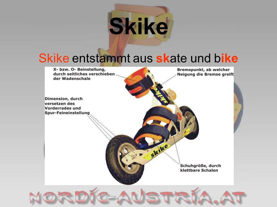 Skike Skike entstammt aus skate und bike