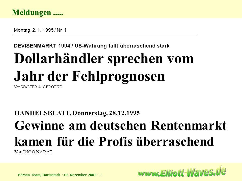 Börsen-Team, Darmstadt ·19. Dezember 2001 - 7 Montag, 2. 1. 1995 / Nr. 1 DEVISENMARKT 1994 / US-Währung fällt überraschend stark Dollarhändler spreche