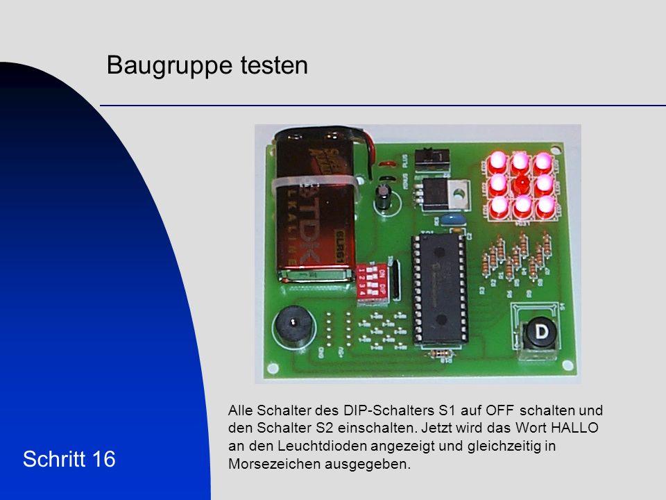 Baugruppe testen Schritt 16 Alle Schalter des DIP-Schalters S1 auf OFF schalten und den Schalter S2 einschalten.