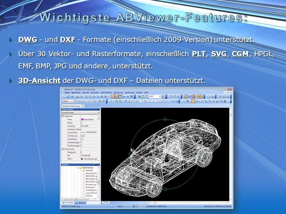 DWG - und DXF - Formate (einschließlich 2009-Version) unterstützt.