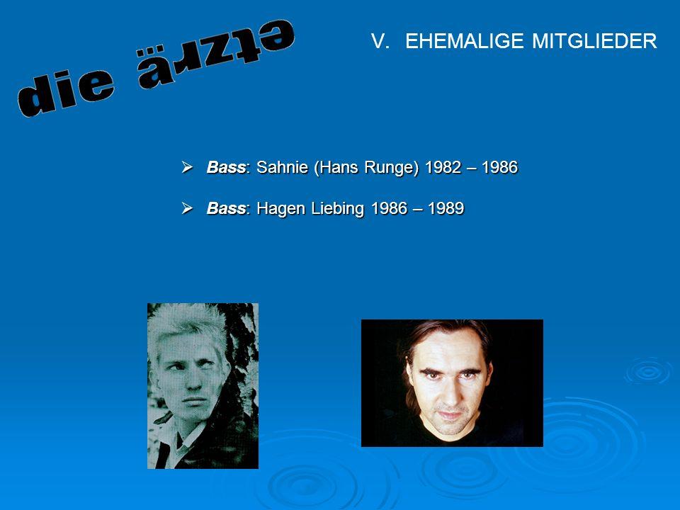 Manuel Müller, Florian Lohr Klasse 9 Hauptschule Diepoldshofen Ehemalige Mitlieder V.EHEMALIGE MITGLIEDER Bass: Sahnie (Hans Runge) 1982 – 1986 Bass: