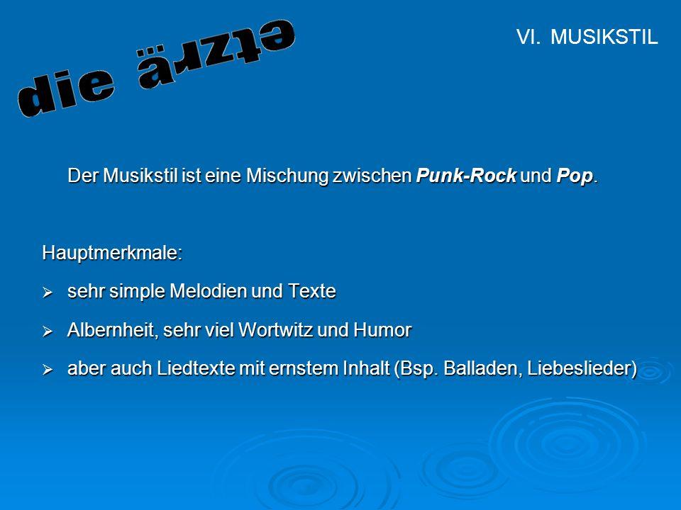 Manuel Müller, Florian Lohr Klasse 9 Hauptschule Diepoldshofen Musikstil Der Musikstil ist eine Mischung zwischen Punk-Rock und Pop. Hauptmerkmale: se