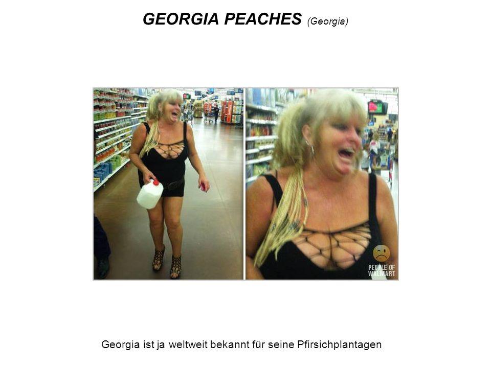 GEORGIA PEACHES (Georgia) Georgia ist ja weltweit bekannt für seine Pfirsichplantagen