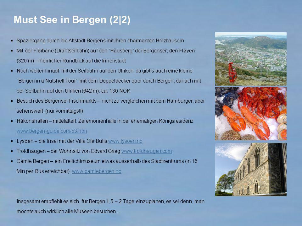 Must See in Bergen (2|2) Spaziergang durch die Altstadt Bergens mit ihren charmanten Holzhäusern Mit der Fløibane (Drahtseilbahn) auf den Hausberg der