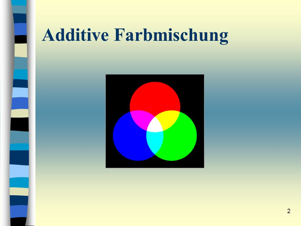 2 Additive Farbmischung