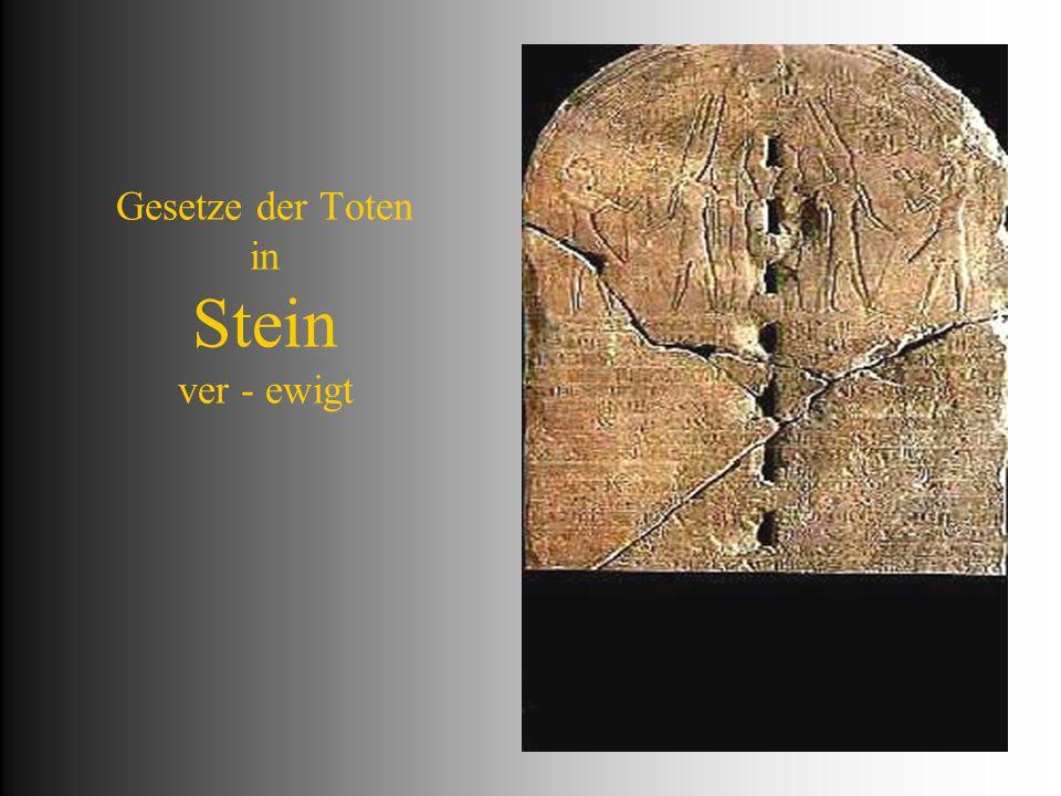 Gesetze der Toten in Stein ver - ewigt