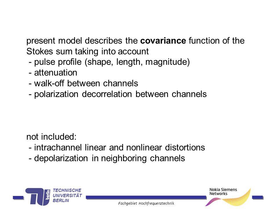 TECHNISCHE UNIVERSITÄT BERLIN Fachgebiet Hochfrequenztechnik present model describes the covariance function of the Stokes sum taking into account - p