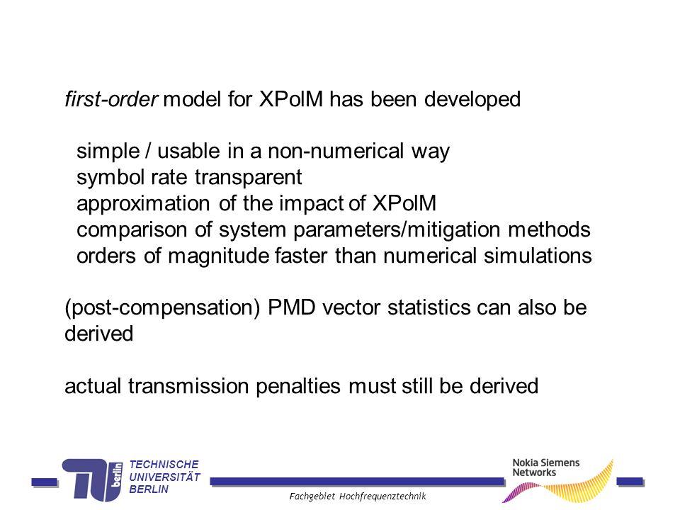 TECHNISCHE UNIVERSITÄT BERLIN Fachgebiet Hochfrequenztechnik first-order model for XPolM has been developed simple / usable in a non-numerical way sym