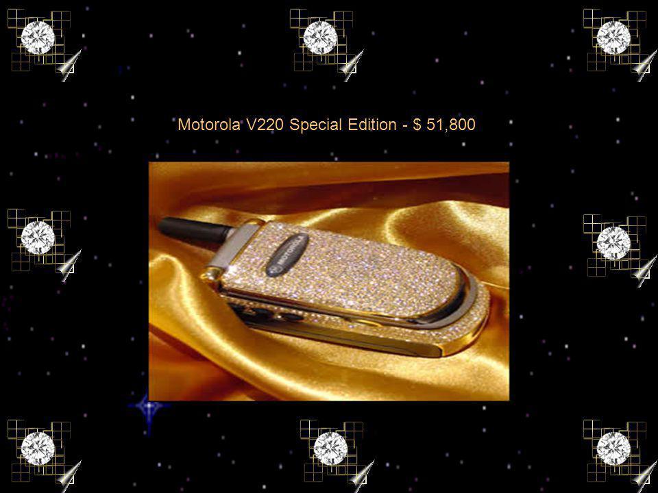 Motorola V220 Special Edition - $ 51,800