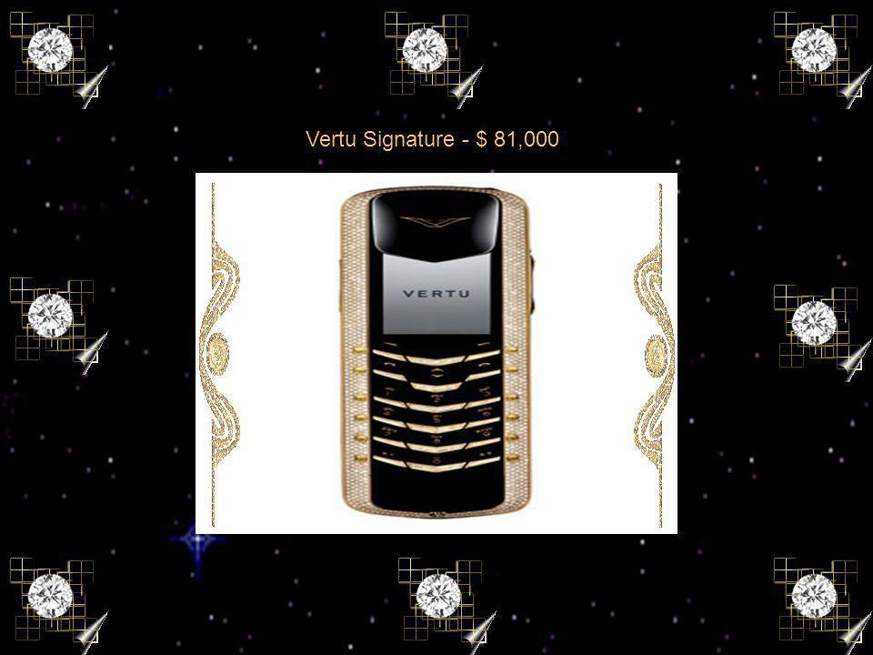 Vertu Signature - $ 81,000