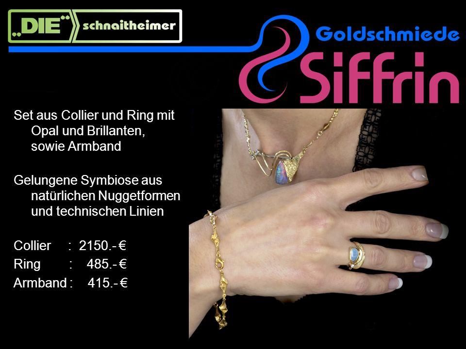 Set aus Collier und Ring mit Opal und Brillanten, sowie Armband Gelungene Symbiose aus natürlichen Nuggetformen und technischen Linien Collier : 2150.- Ring : 485.- Armband : 415.-