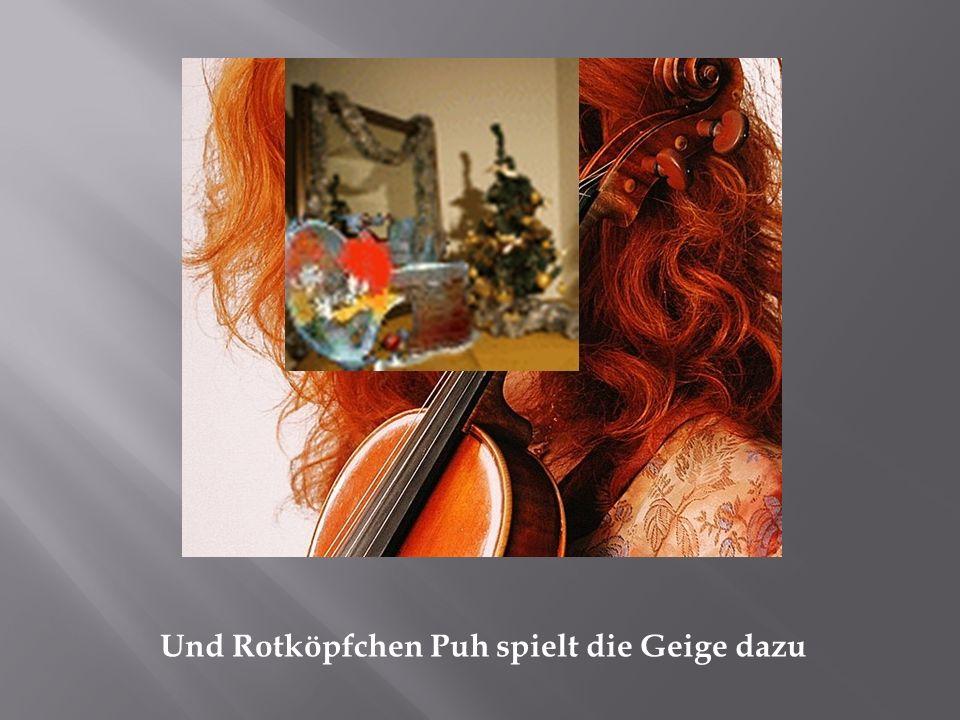 Und Rotköpfchen Puh spielt die Geige dazu