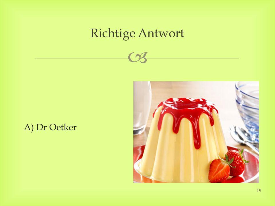 A) Dr Oetker Richtige Antwort 19