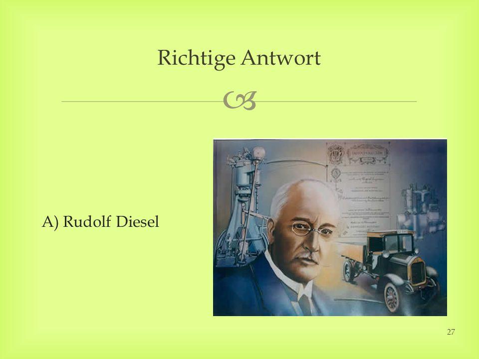 A) Rudolf Diesel Richtige Antwort 27