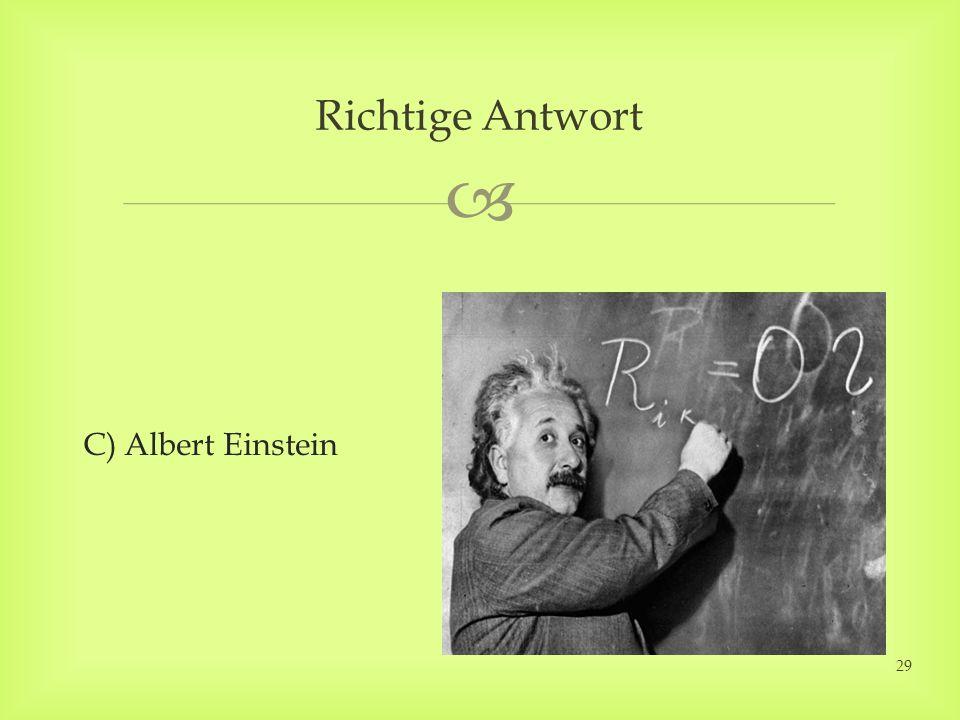 C) Albert Einstein Richtige Antwort 29