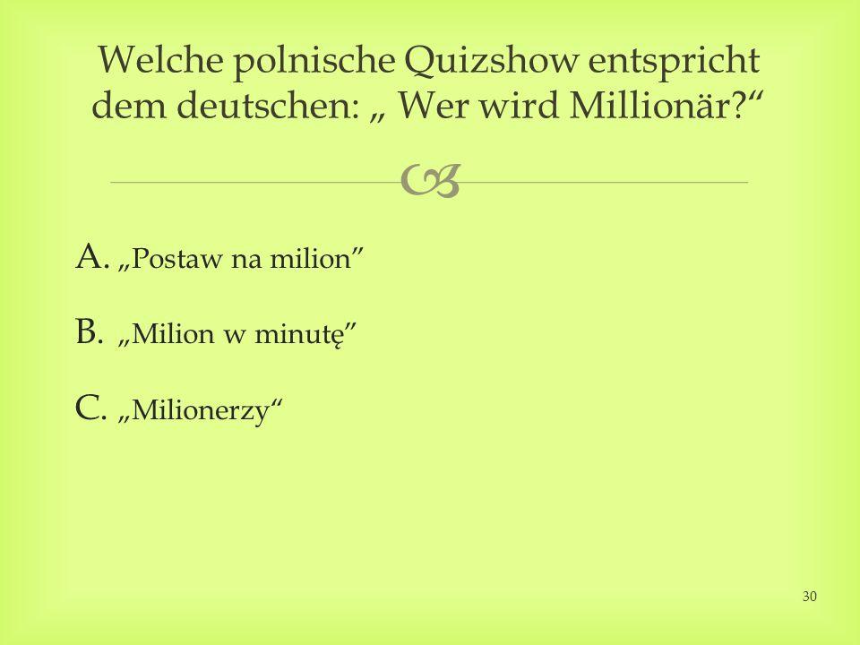 A. Postaw na milion B. Milion w minutę C.