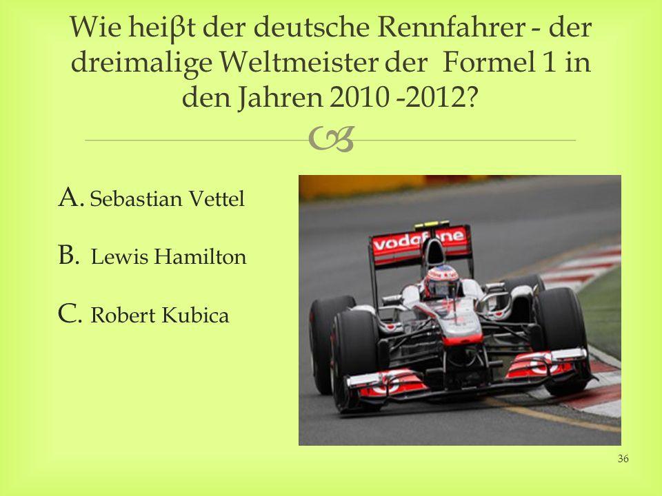 A. Sebastian Vettel B. Lewis Hamilton C.
