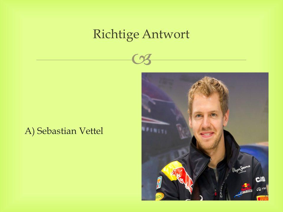 A) Sebastian Vettel Richtige Antwort 37