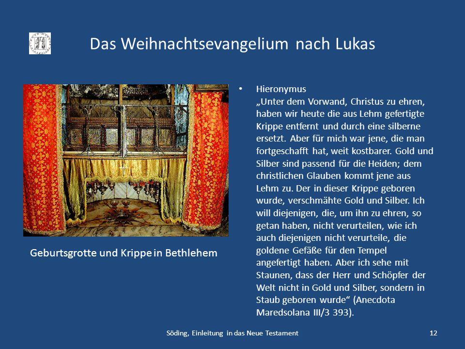 Das Weihnachtsevangelium nach Lukas Söding, Einleitung in das Neue Testament12 Hieronymus Unter dem Vorwand, Christus zu ehren, haben wir heute die au