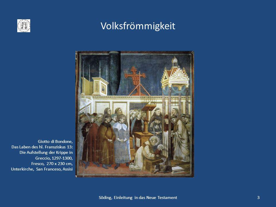 Volksfrömmigkeit Söding, Einleitung in das Neue Testament3 Giotto di Bondone, Das Laben des hl. Fransziskus 13: Die Aufstellung der Krippe in Greccio,