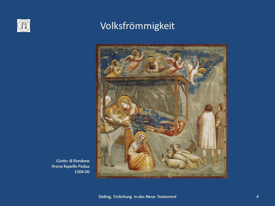 Volksfrömmigkeit Söding, Einleitung in das Neue Testament4 Giotto di Bondone Arena Kapelle Padua 1304-06