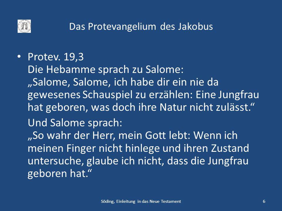 Das Protevangelium des Jakobus Protev. 19,3 Die Hebamme sprach zu Salome: Salome, Salome, ich habe dir ein nie da gewesenes Schauspiel zu erzählen: Ei