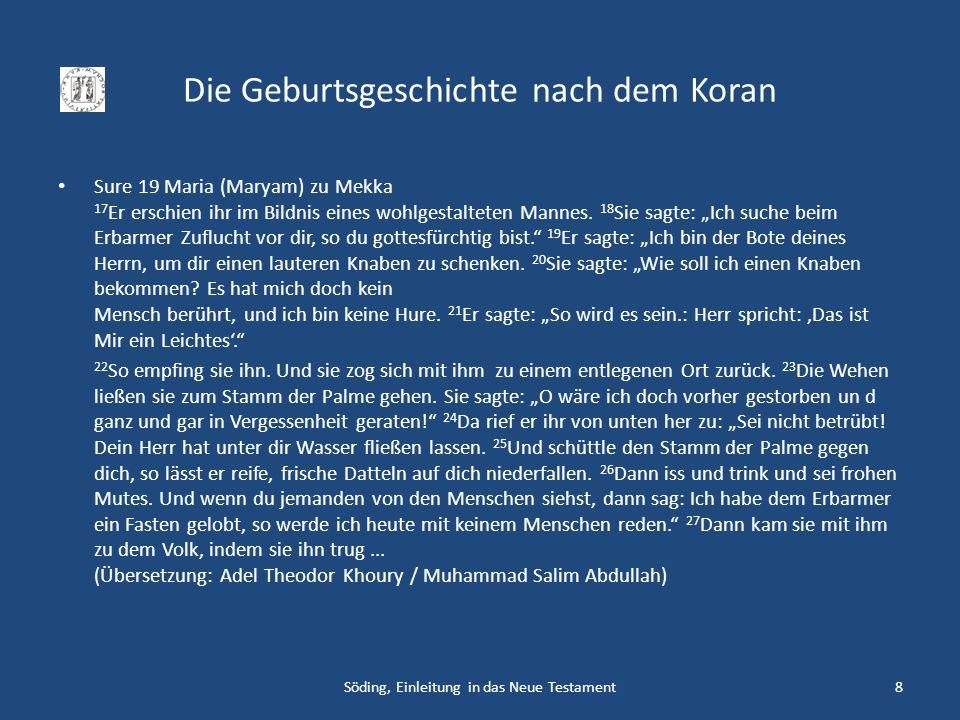 Die Geburtsgeschichte nach dem Koran Sure 19 Maria (Maryam) zu Mekka 17 Er erschien ihr im Bildnis eines wohlgestalteten Mannes. 18 Sie sagte: Ich suc