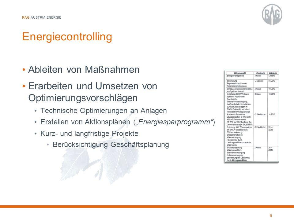 RAG.AUSTRIA.ENERGIE Energiecontrolling Ableiten von Maßnahmen Erarbeiten und Umsetzen von Optimierungsvorschlägen Technische Optimierungen an Anlagen