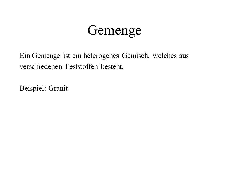 Gasgemisch Verschiedene Gase bilden zusammen ein homogenes Gemisch.