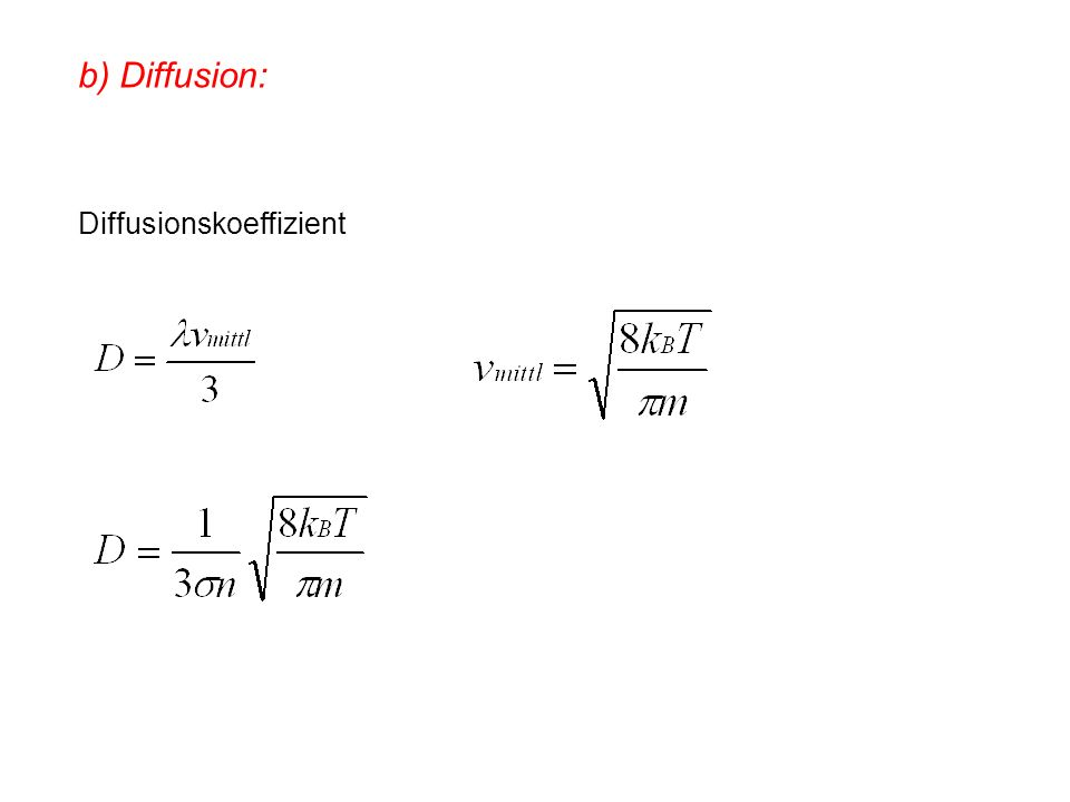 b) Diffusion: Diffusionskoeffizient