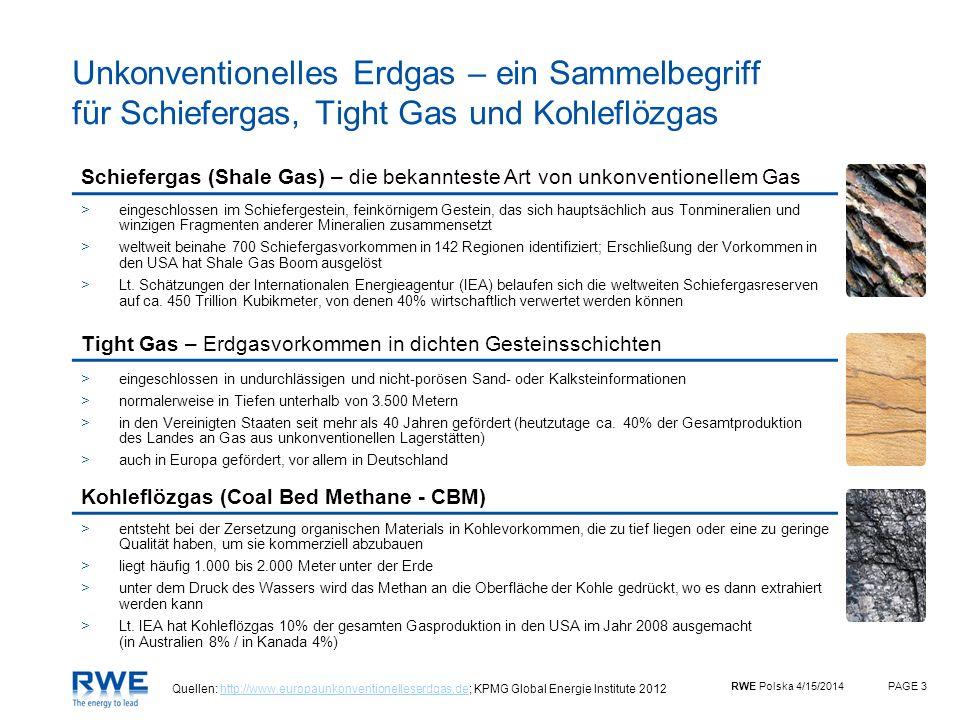 RWE Polska 4/15/2014PAGE 3 Unkonventionelles Erdgas – ein Sammelbegriff für Schiefergas, Tight Gas und Kohleflözgas >entsteht bei der Zersetzung organ