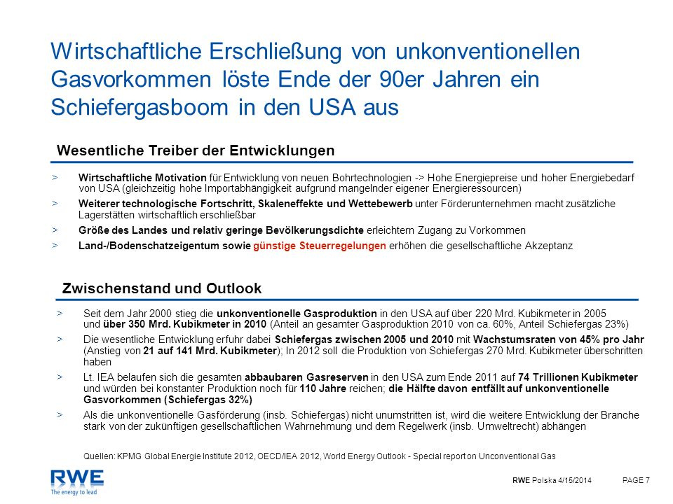 RWE Polska 4/15/2014PAGE 8 Wesentliche unkonventionelle Gasvorkommen in Nordamerika Quelle: OECD/IEA 2012, World Energy Outlook – Special report on Unconventional Gas, Figure 3.1