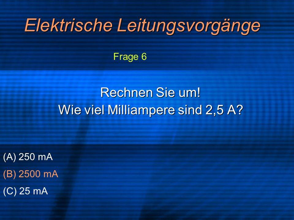 Elektrische Leitungsvorgänge Die Vorsilbe milli bedeutet 1 Tausendstel.