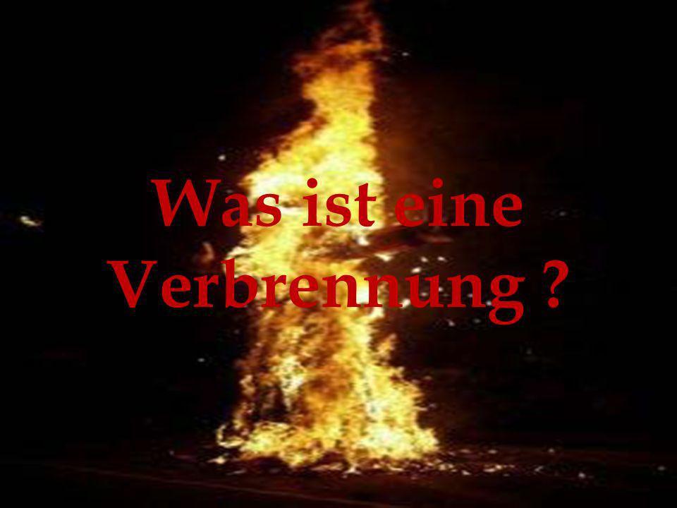 Was ist eine Verbrennung ?