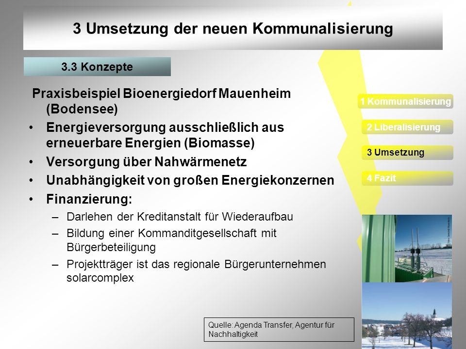 23 3 Umsetzung der neuen Kommunalisierung Praxisbeispiel Bioenergiedorf Mauenheim (Bodensee) Energieversorgung ausschließlich aus erneuerbare Energien