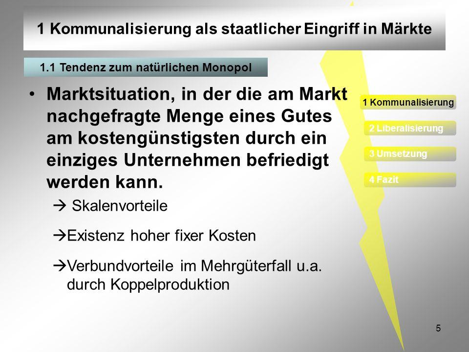 5 1 Kommunalisierung als staatlicher Eingriff in Märkte 1 Kommunalisierung 2 Liberalisierung 3 Umsetzung 4 Fazit 1.1 Tendenz zum natürlichen Monopol M