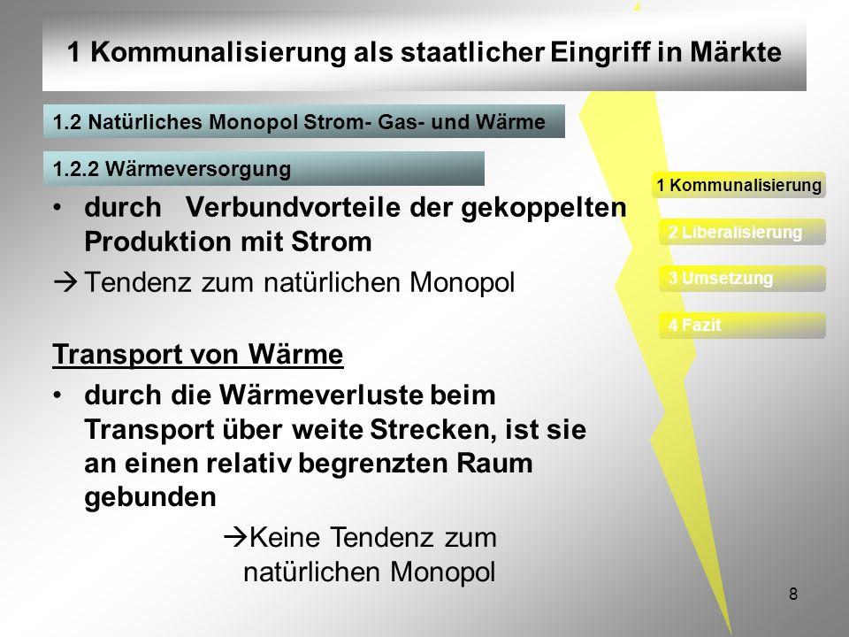 8 1 Kommunalisierung als staatlicher Eingriff in Märkte durch Verbundvorteile der gekoppelten Produktion mit Strom Tendenz zum natürlichen Monopol 1 K