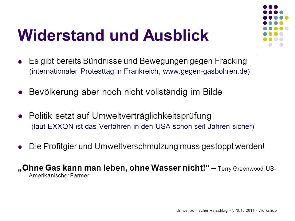Widerstand und Ausblick Es gibt bereits Bündnisse und Bewegungen gegen Fracking (internationaler Protesttag in Frankreich, www.gegen-gasbohren.de) Bev