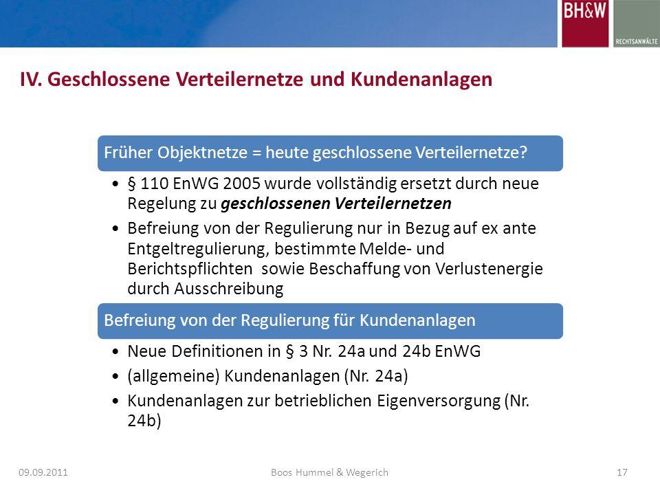 IV. Geschlossene Verteilernetze und Kundenanlagen 09.09.201117Boos Hummel & Wegerich Früher Objektnetze = heute geschlossene Verteilernetze? § 110 EnW