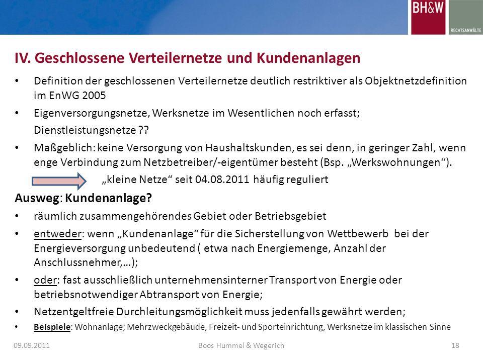Definition der geschlossenen Verteilernetze deutlich restriktiver als Objektnetzdefinition im EnWG 2005 Eigenversorgungsnetze, Werksnetze im Wesentlic