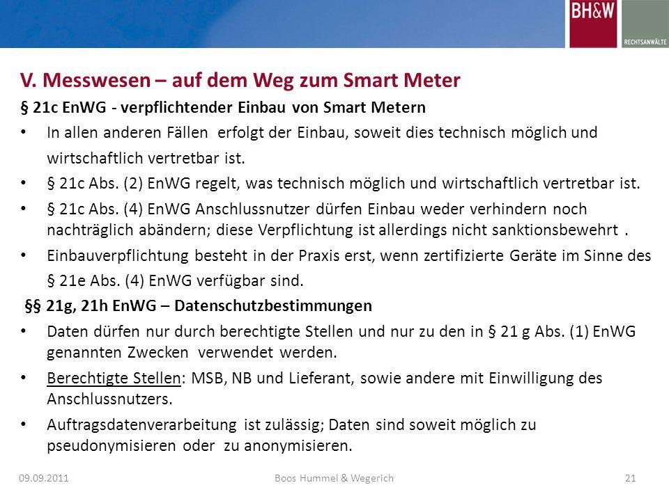 § 21c EnWG - verpflichtender Einbau von Smart Metern In allen anderen Fällen erfolgt der Einbau, soweit dies technisch möglich und wirtschaftlich vert