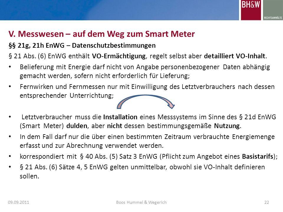 §§ 21g, 21h EnWG – Datenschutzbestimmungen § 21 Abs. (6) EnWG enthält VO-Ermächtigung, regelt selbst aber detailliert VO-Inhalt. Belieferung mit Energ