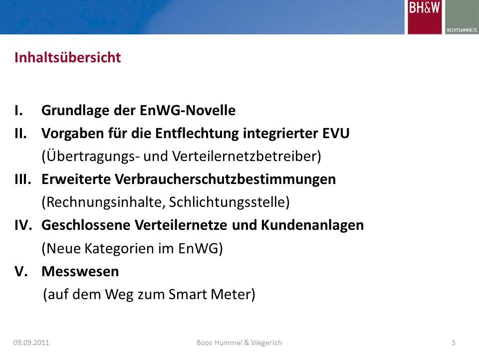 I.Grundlage der EnWG-Novelle II.Vorgaben für die Entflechtung integrierter EVU (Übertragungs- und Verteilernetzbetreiber) III.Erweiterte Verbrauchersc